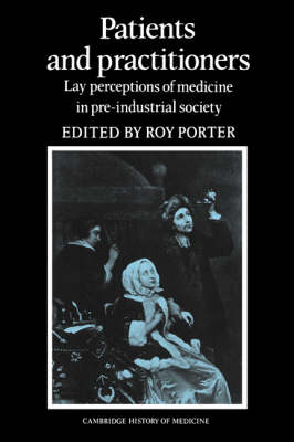 Cambridge Studies in the History of Medicine: Patients and Practitioners: Lay Perceptions of Medicine in Pre-industrial Society (Paperback)