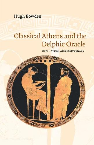 Classical Athens and the Delphic Oracle: Divination and Democracy (Paperback)