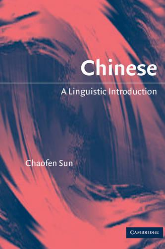 Chinese: A Linguistic Introduction (Paperback)