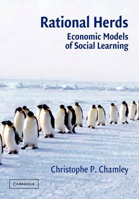 Rational Herds: Economic Models of Social Learning (Paperback)