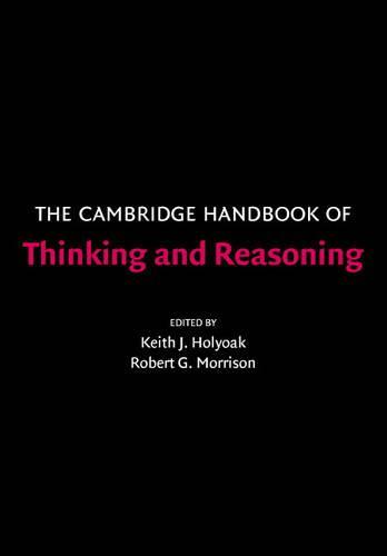 The Cambridge Handbook of Thinking and Reasoning - Cambridge Handbooks in Psychology (Paperback)