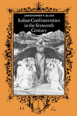 Italian Confraternities in the Sixteenth Century (Paperback)
