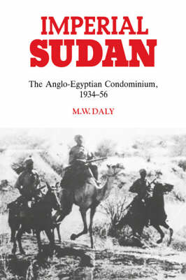 Imperial Sudan: The Anglo-Egyptian Condominium 1934-1956 (Paperback)