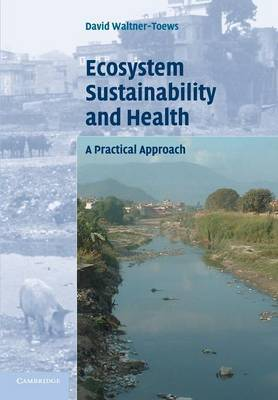 Ecosystem Sustainability and Health: A Practical Approach (Paperback)
