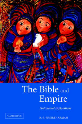 The Bible and Empire: Postcolonial Explorations (Paperback)
