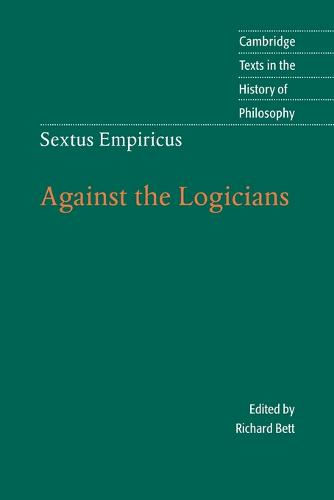 Sextus Empiricus: Against the Logicians - Cambridge Texts in the History of Philosophy (Paperback)