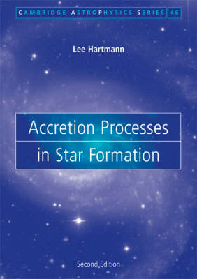 Cambridge Astrophysics: Accretion Processes in Star Formation Series Number 47 (Paperback)