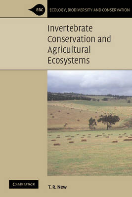 Invertebrate Conservation and Agricultural Ecosystems - Ecology, Biodiversity and Conservation (Paperback)