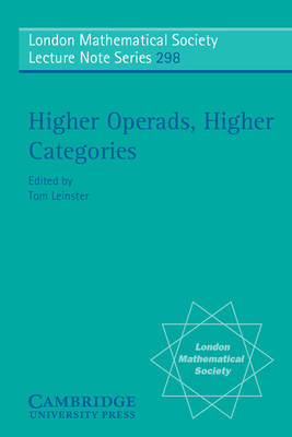 Higher Operads, Higher Categories - London Mathematical Society Lecture Note Series 298 (Paperback)