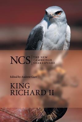 King Richard II - The New Cambridge Shakespeare (Paperback)