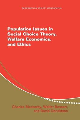 Econometric Society Monographs: Population Issues in Social Choice Theory, Welfare Economics, and Ethics Series Number 39 (Paperback)