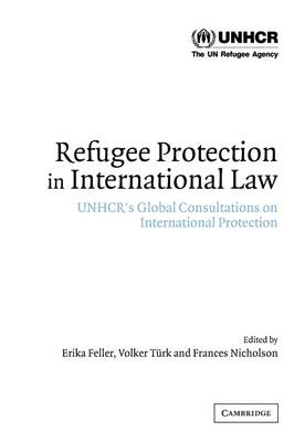 Refugee Protection in International Law: UNHCR's Global Consultations on International Protection (Paperback)