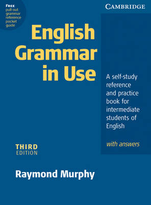English Grammar in Use with Answers: A Self-study Reference and Practice Book for Intermediate Students of English (Paperback)