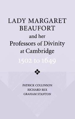 Lady Margaret Beaufort and her Professors of Divinity at Cambridge: 1502 to 1649 (Paperback)