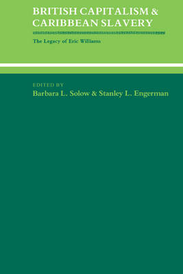 British Capitalism and Caribbean Slavery: The Legacy of Eric Williams (Paperback)
