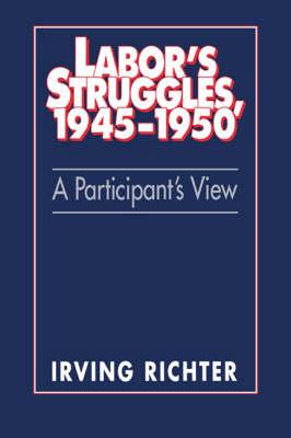 Labor's Struggles, 1945-1950: A Participant's View (Paperback)