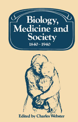 Biology, Medicine and Society 1840-1940 - Past and Present Publications (Paperback)