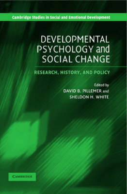 Developmental Psychology and Social Change: Research, History and Policy - Cambridge Studies in Social and Emotional Development (Paperback)