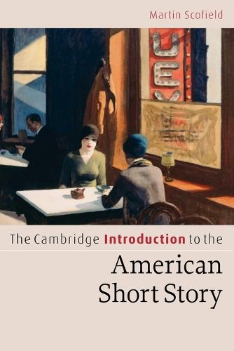 The Cambridge Introduction to the American Short Story - Cambridge Introductions to Literature (Paperback)