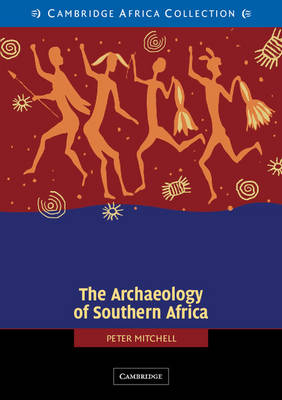 The Archaeology of Southern Africa African Edition - Cambridge World Archaeology (Paperback)