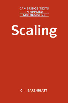 Scaling - Cambridge Texts in Applied Mathematics 34 (Paperback)