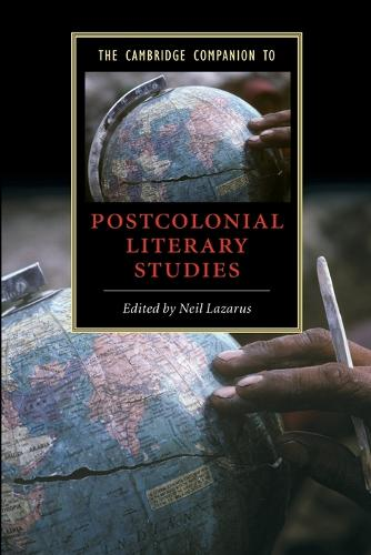 Cambridge Companions to Literature: The Cambridge Companion to Postcolonial Literary Studies (Paperback)