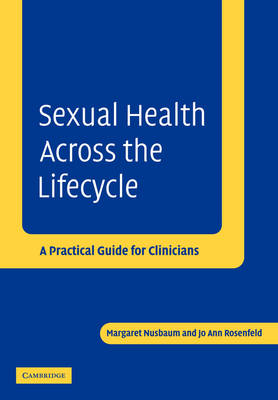 Sexual Health across the Lifecycle: A Practical Guide for Clinicians (Paperback)