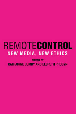 Remote Control: New Media, New Ethics (Paperback)