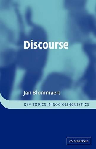 Discourse: A Critical Introduction - Key Topics in Sociolinguistics (Paperback)