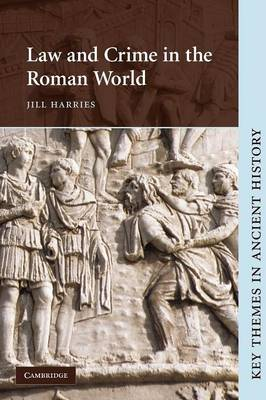 Law and Crime in the Roman World - Key Themes in Ancient History (Paperback)