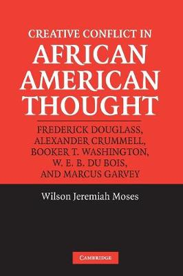 Creative Conflict in African American Thought (Paperback)