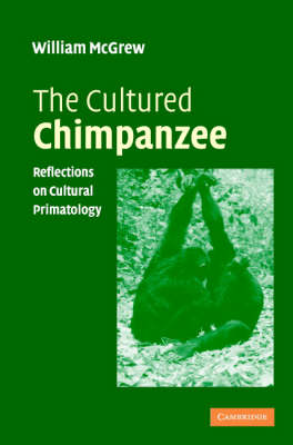 The Cultured Chimpanzee: Reflections on Cultural Primatology (Paperback)
