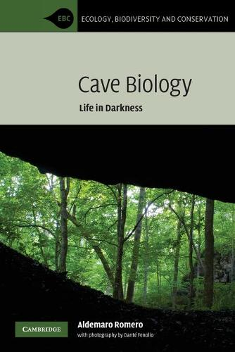 Cave Biology: Life in Darkness - Ecology, Biodiversity and Conservation (Paperback)