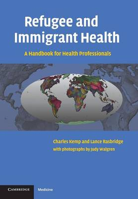 Refugee and Immigrant Health: A Handbook for Health Professionals (Paperback)