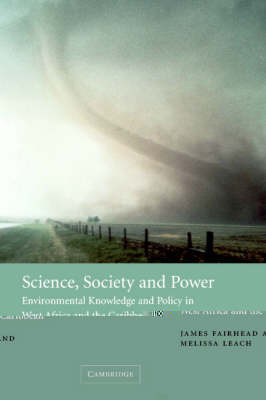 Science, Society and Power: Environmental Knowledge and Policy in West Africa and the Caribbean (Paperback)