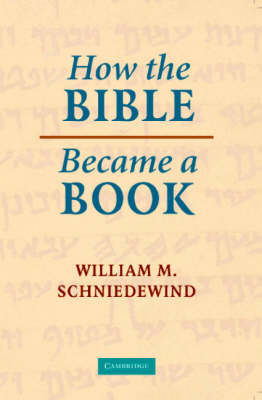 How the Bible Became a Book: The Textualization of Ancient Israel (Paperback)