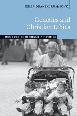 Genetics and Christian Ethics - New Studies in Christian Ethics 25 (Paperback)