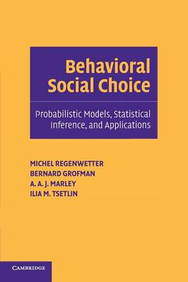 Behavioral Social Choice: Probabilistic Models, Statistical Inference, and Applications (Paperback)
