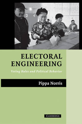 Electoral Engineering: Voting Rules and Political Behavior (Paperback)