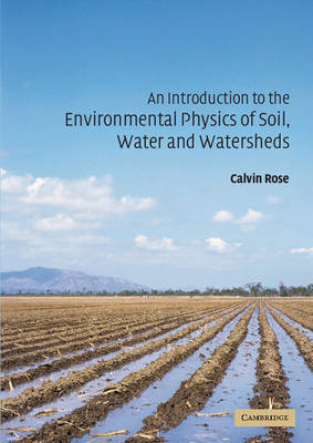 An Introduction to the Environmental Physics of Soil, Water and Watersheds (Paperback)