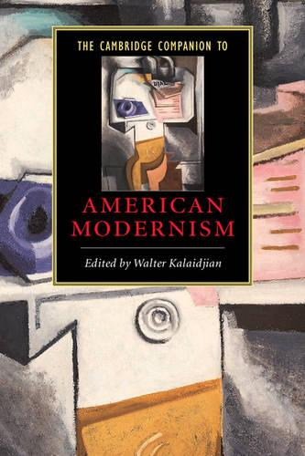 Cambridge Companions to Literature: The Cambridge Companion to American Modernism (Paperback)
