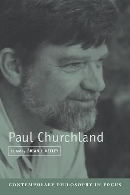 Contemporary Philosophy in Focus: Paul Churchland (Paperback)