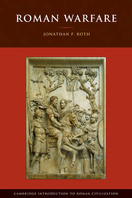 Cambridge Introduction to Roman Civilization: Roman Warfare (Paperback)