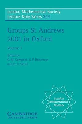 London Mathematical Society Lecture Note Series Groups St Andrews 2001 in Oxford: Series Number 304: Volume 1 (Paperback)