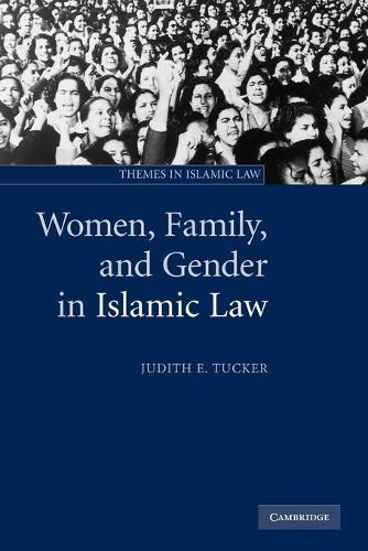 Themes in Islamic Law: Women, Family, and Gender in Islamic Law Series Number 3 (Paperback)