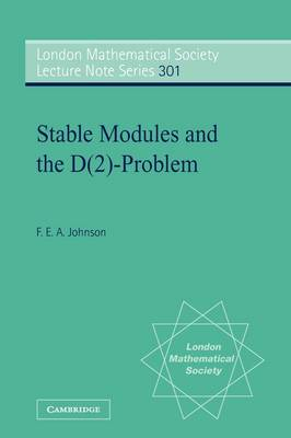 Stable Modules and the D(2)-Problem - London Mathematical Society Lecture Note Series (Paperback)