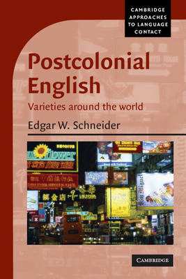 Postcolonial English: Varieties around the World - Cambridge Approaches to Language Contact (Paperback)