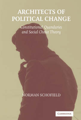 Architects of Political Change: Constitutional Quandaries and Social Choice Theory - Political Economy of Institutions and Decisions (Paperback)