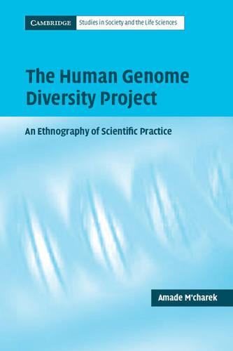 Cambridge Studies in Society and the Life Sciences: The Human Genome Diversity Project: An Ethnography of Scientific Practice (Paperback)