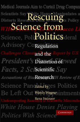 Rescuing Science from Politics: Regulation and the Distortion of Scientific Research (Paperback)